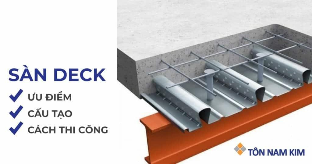 Sàn deck là gì? Ưu điểm, cấu tạo và cách thi công sàn deck chi tiết